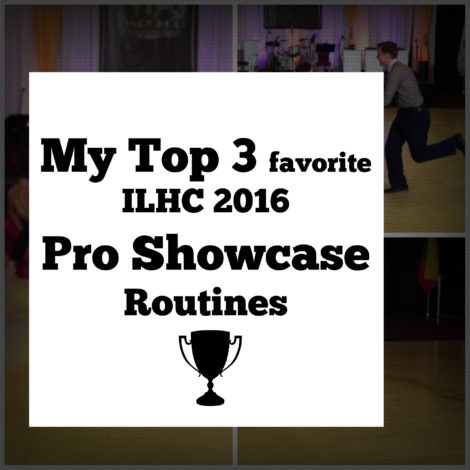My Top 3 favorite ILHC 2016 Pro Showcase performances